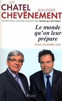 """Jean-Pierre Chevènement signe un livre d'entretien avec Luc Chatel: """"Le monde qu'on leur prépare - École, Économie, Etat"""""""