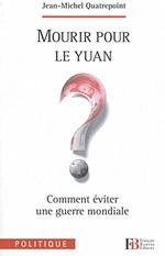 Mourir pour le yuan ? ou pour l'euro ?